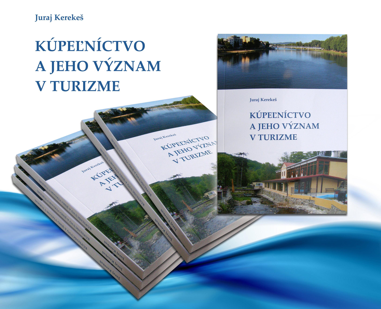 Ing. Juraj Kerekeš - Kúpeľníctvo a jeho význam v turizme